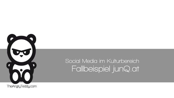 Social Media im Kulturbereich  Fallbeispiel junQ.at