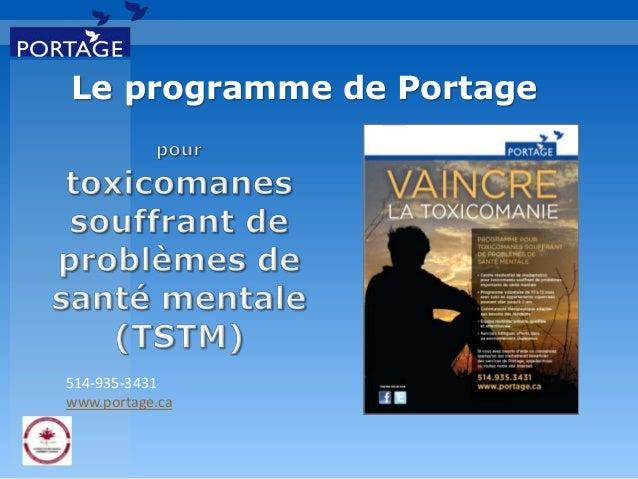 Le programme de Portage 514-935-3431 www.portage.ca