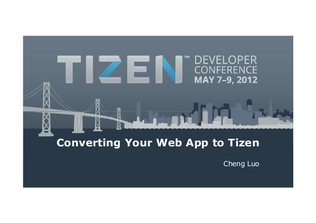 Converting Your Web App to Tizen                          Cheng Luo