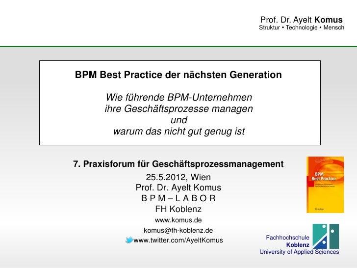 Prof. Dr. Ayelt Komus                                         Struktur  Technologie  MenschBPM Best Practice der nächste...