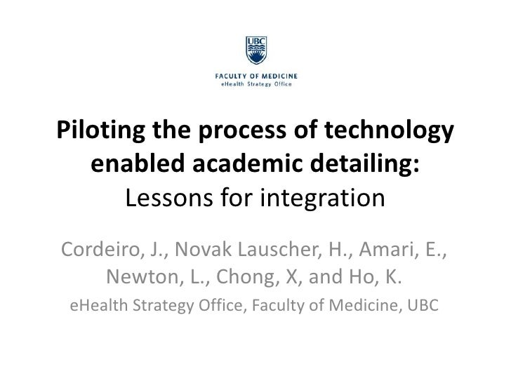 Piloting the process of technology   enabled academic detailing:      Lessons for integrationCordeiro, J., Novak Lauscher,...