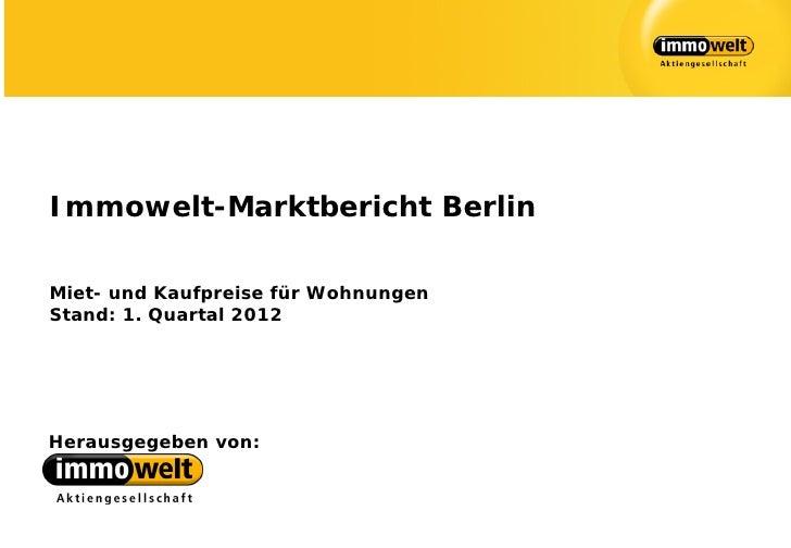 Immowelt-Marktbericht BerlinMiet- und Kaufpreise für WohnungenStand: 1. Quartal 2012Herausgegeben von: