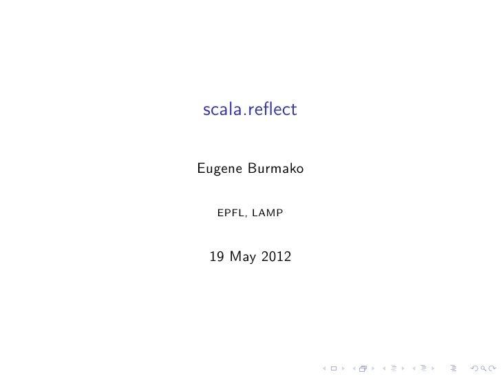 scala.reflectEugene Burmako  EPFL, LAMP 19 May 2012