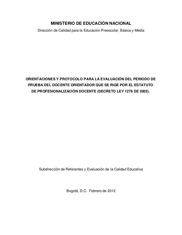 MINISTERIO DE EDUCACIÓN NACIONAL     Dirección de Calidad para la Educación Preescolar, Básica y MediaORIENTACIONES Y PROT...
