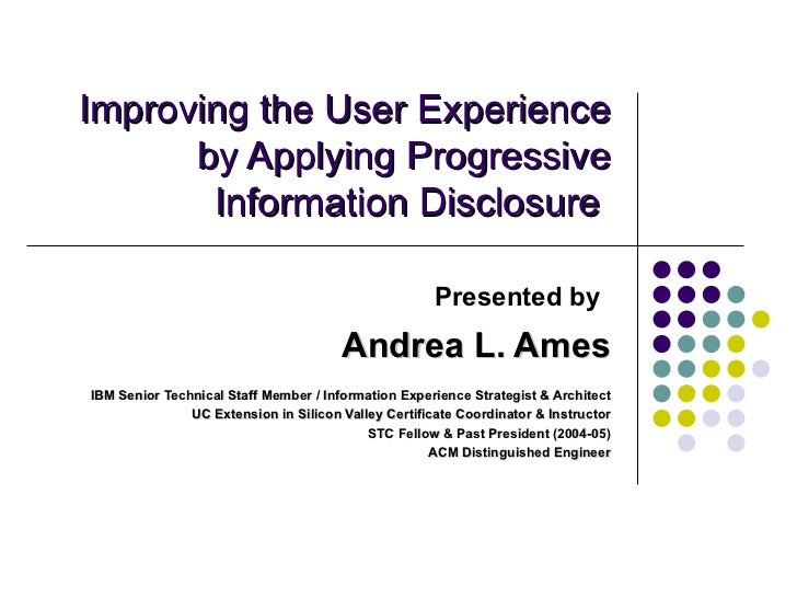 Improving the User Experience      by Applying Progressive       Information Disclosure                                   ...