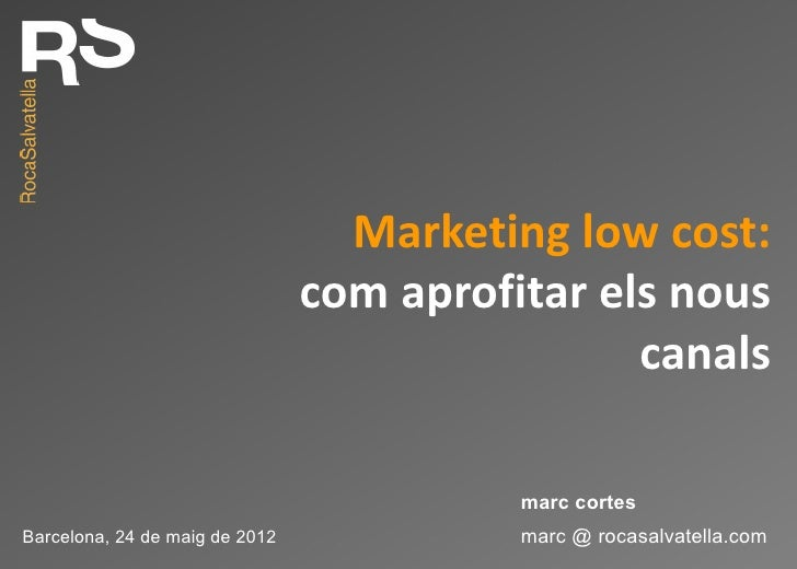 Marketing low cost:                                       com aprofitar els nous                                          ...