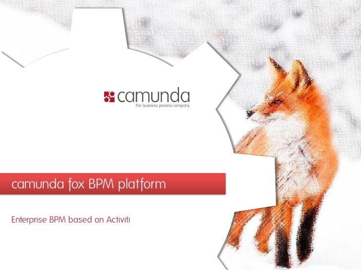 camunda fox BPM platformEnterprise BPM based on Activiti