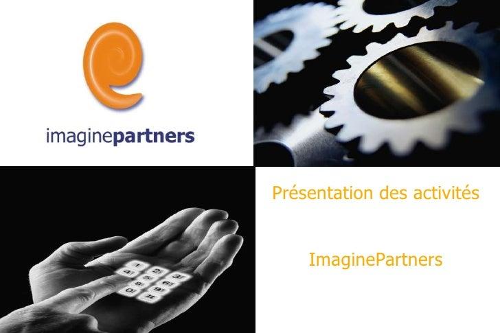 Présentation des activités    ImaginePartners