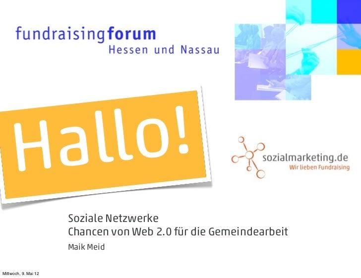 H a ll o!                      Soziale Netzwerke                      Chancen von Web 2.0 für die Gemeindearbeit          ...