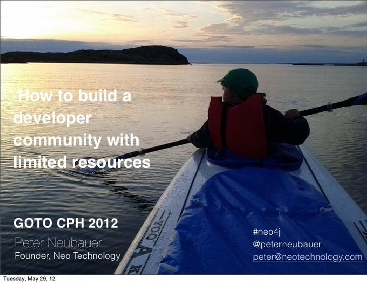 How to build a   developer   community with   limited resources   GOTO CPH 2012                                           ...