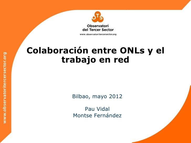 Colaboración entre ONLs y elwww.observatoritercersector.org                                         trabajo en red        ...