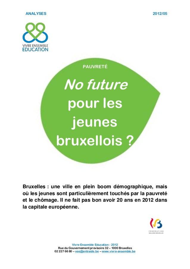 ANALYSES 2012/05 Vivre Ensemble Education - 2012 Rue du Gouvernement provisoire 32 – 1000 Bruxelles 02 227 66 80 – vee@ent...
