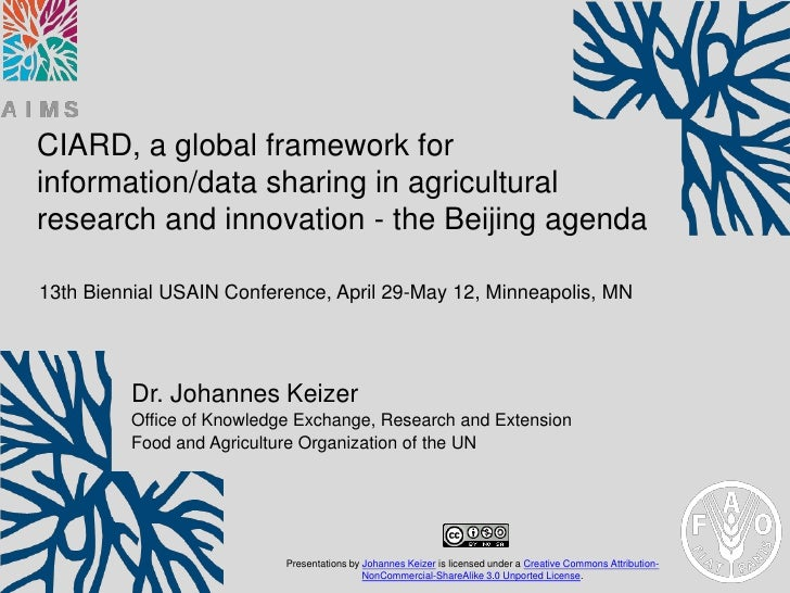 CIARD, a global framework forinformation/data sharing in agriculturalresearch and innovation - the Beijing agenda13th Bien...