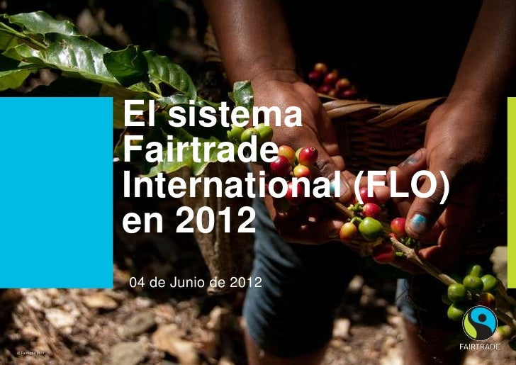 El sistema                   Fairtrade                   International (FLO)                   en 2012                   0...
