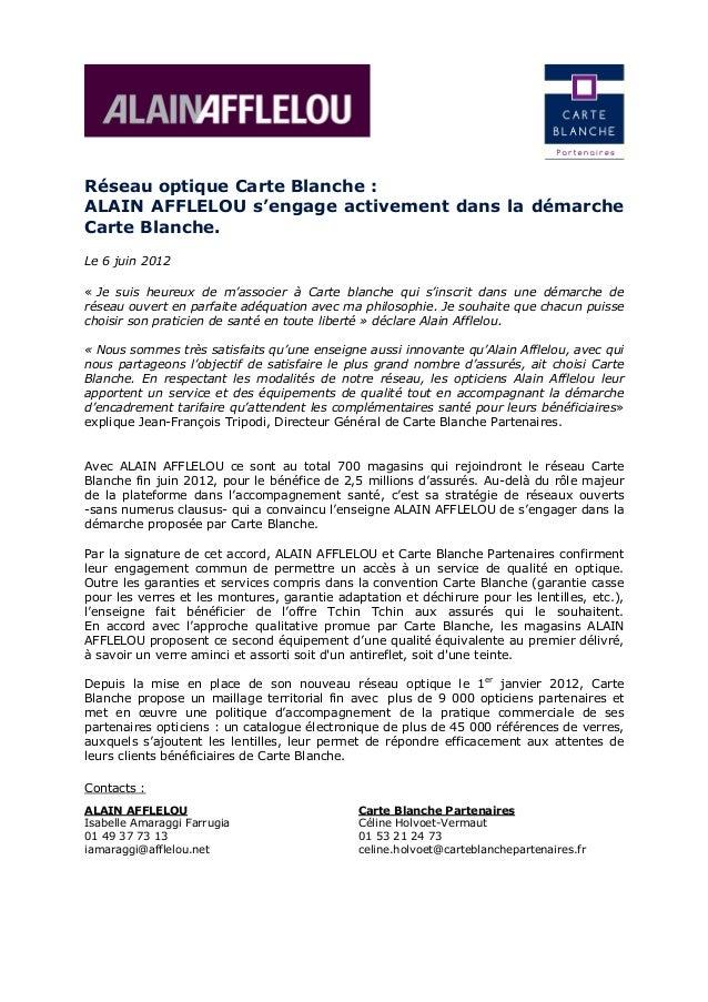 Réseau optique Carte Blanche :ALAIN AFFLELOU s'engage activement dans la démarcheCarte Blanche.Le 6 juin 2012« Je suis heu...