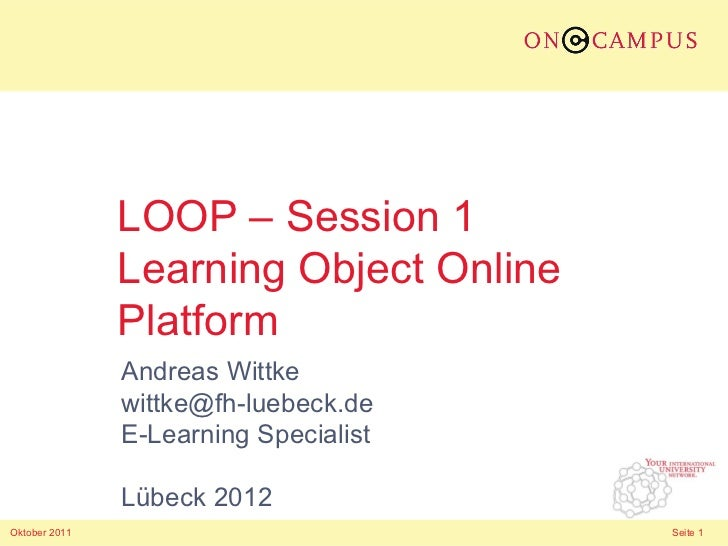 LOOP – Session 1               Learning Object Online               Platform               Andreas Wittke               wi...