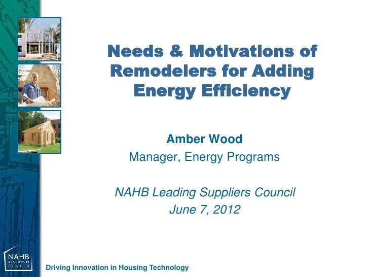 Needs & Motivations of                 Remodelers for Adding                   Energy Efficiency                          ...