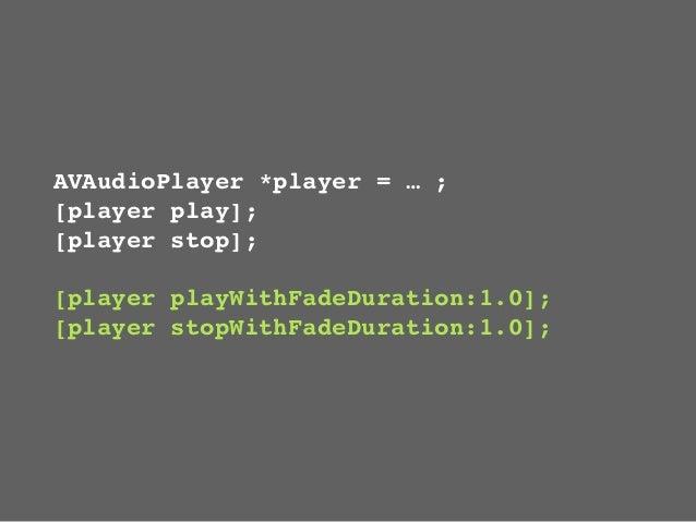 - (void) fadeVolume{    // gibberish in here}- (void) setFadeVolume{    // cobblers in here}                              ...