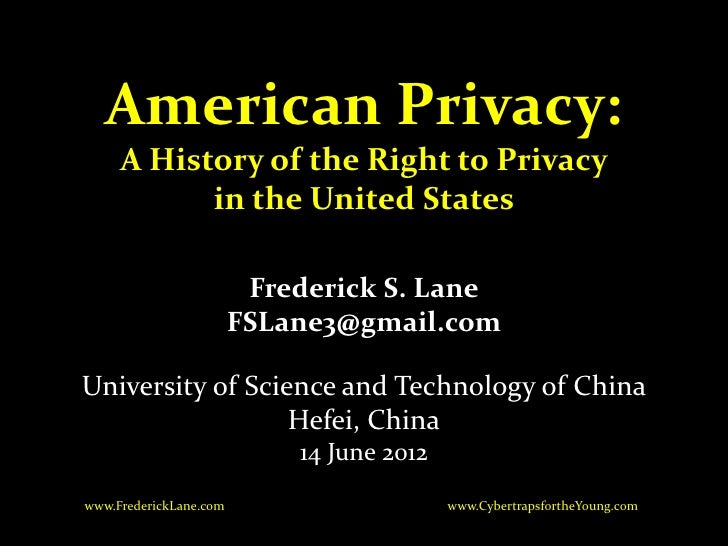American Privacy:     A History of the Right to Privacy           in the United States                         Frederick S...