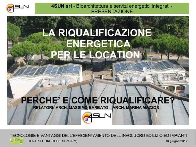 4SUN srl - Bioarchitettura e servizi energetici integrati -                                   PRESENTAZIONE              L...