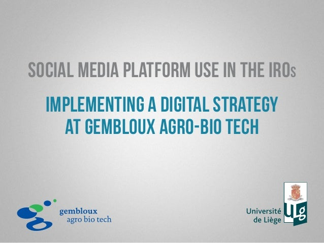 Social media Platform use in the iros  implementing a digital strategy  at Gembloux Agro-Bio Tech