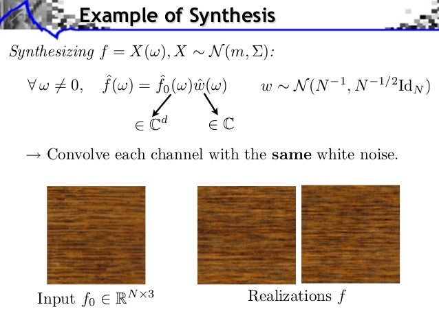Example of SynthesisSynthesizing f = X( ), X     N (m, ):      = 0,    ˆ       ˆ              f ( ) = f0 ( )w( )          ...