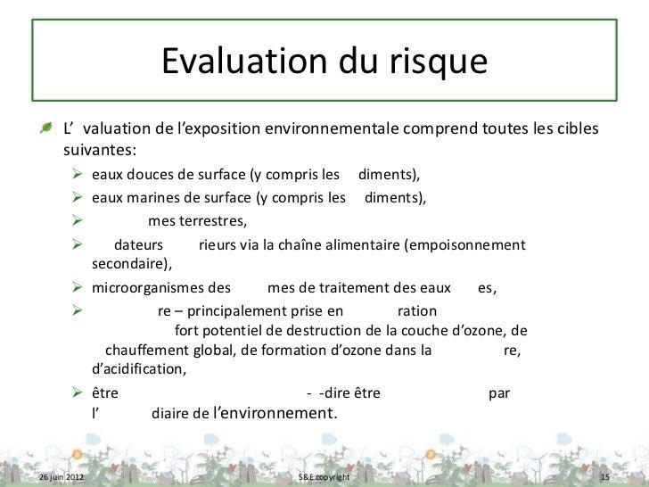 Evaluation du risque      L' valuation de l'exposition environnementale comprend toutes les cibles      suivantes:        ...