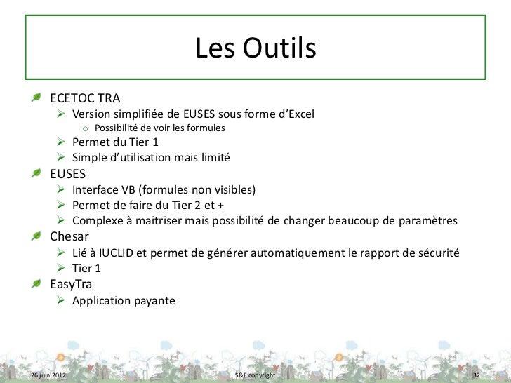Les Outils      ECETOC TRA         Version simplifiée de EUSES sous forme d'Excel               o Possibilité de voir les...