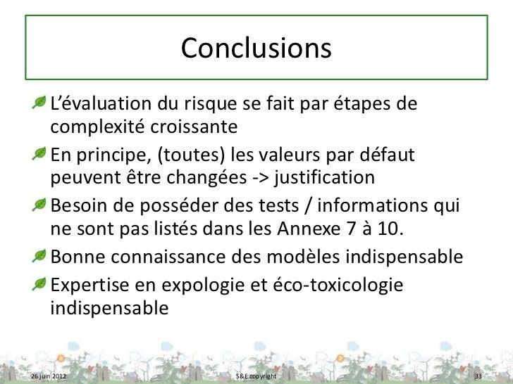 Conclusions      L'évaluation du risque se fait par étapes de      complexité croissante      En principe, (toutes) les va...