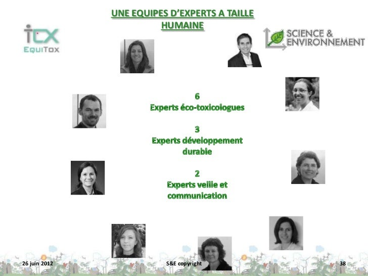 UNE EQUIPES D'EXPERTS A TAILLE                         HUMAINE26 juin 2012              S&E copyright         38