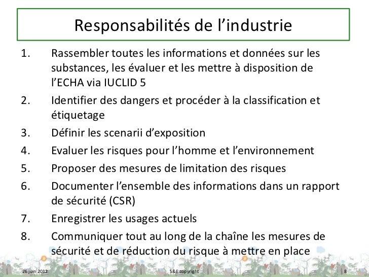 Responsabilités de l'industrie1.             Rassembler toutes les informations et données sur les               substance...