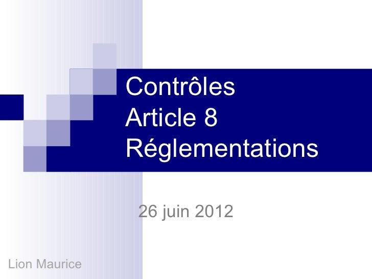 Contrôles               Article 8               Réglementations                26 juin 2012Lion Maurice