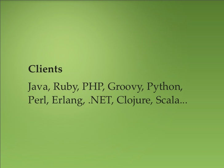 Ruby clientshttps://github.com/karmi/tireGreat documentation, easy installation, flexible.↪ 43,605 total downloads (rubygem...