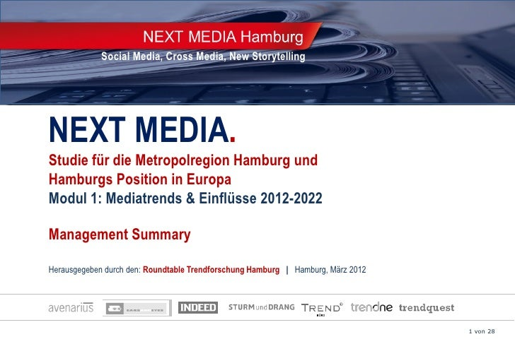 Social Media, Cross Media, New StorytellingNEXT MEDIA.Studie für die Metropolregion Hamburg undHamburgs Position in Europa...