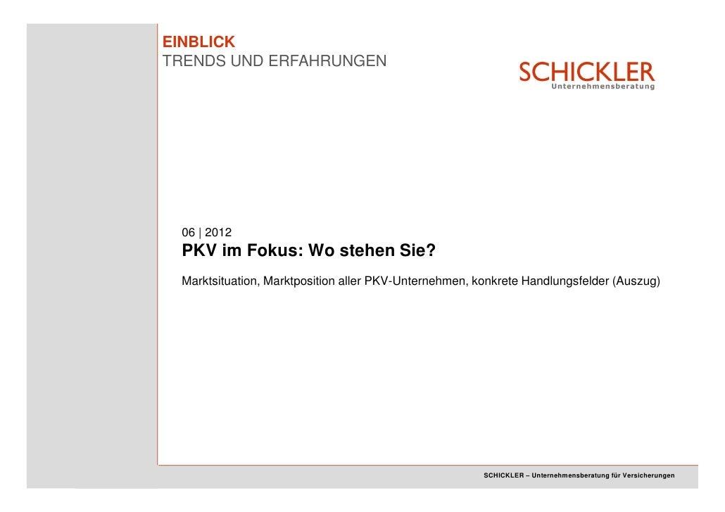 EINBLICKTRENDS UND ERFAHRUNGEN 06 | 2012 PKV im Fokus: Wo stehen Sie? Marktsituation, Marktposition aller PKV-Unternehmen,...