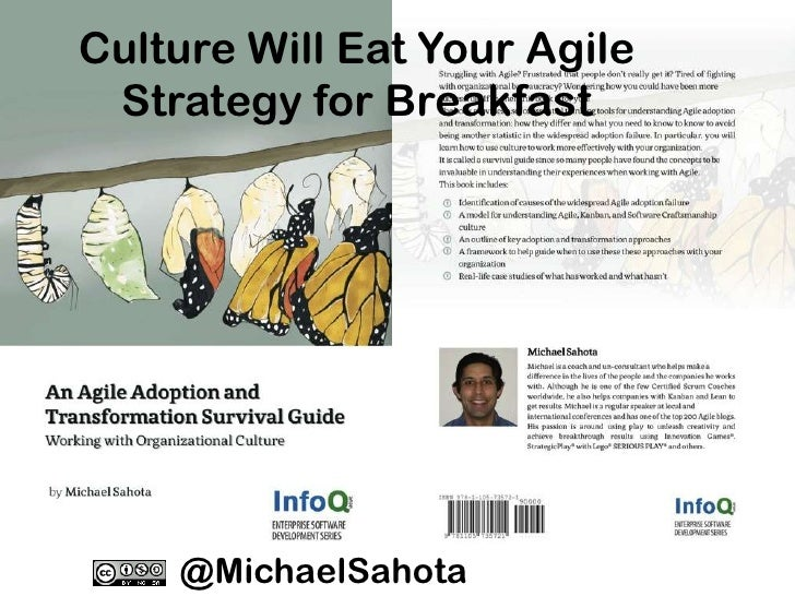Culture Will Eat Your Agile Strategy for Breakfast    @MichaelSahota