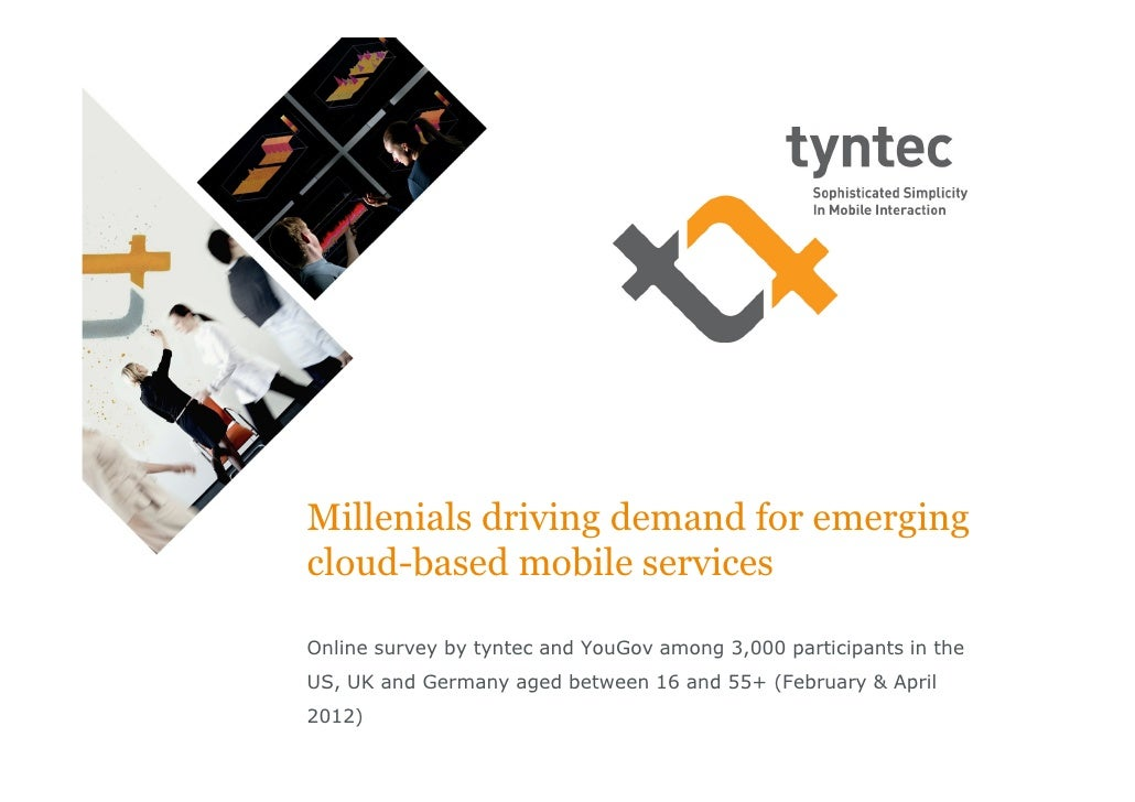 Millenials driving demand for emergingcloud based mobile servicesOnline survey by tyntec and YouGov among 3,000 participan...