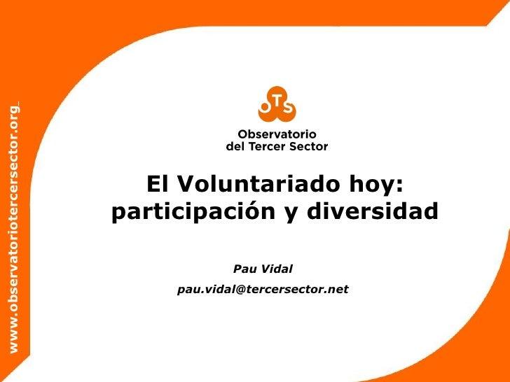 www.observatoriotercersector.org                                     El Voluntariado hoy:                                 ...