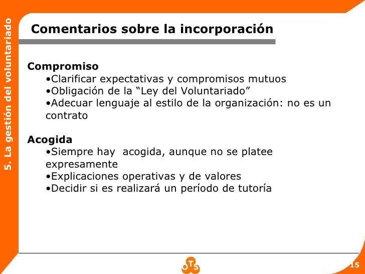 5. La gestión del voluntariado                                 Comentarios sobre la incorporación                         ...