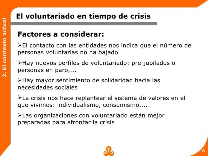 El voluntariado en tiempo de crisis2. El contexto actual                        Factores a considerar:                    ...