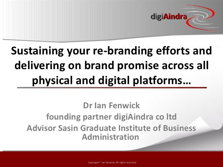 digiAindraSustaining your re-branding efforts and delivering on brand promise across all     physical and digital platform...