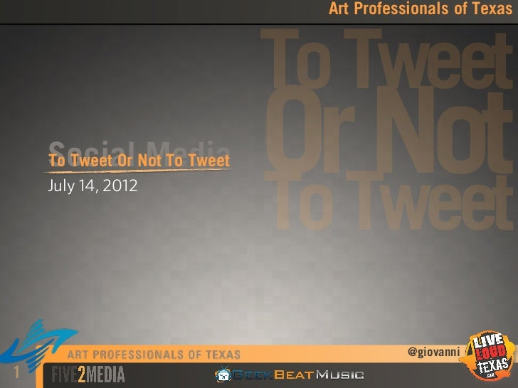 Art Professionals of Texas                          To Tweet    Social Not To Tweet    To Tweet Or Media    July 14, 2012 ...