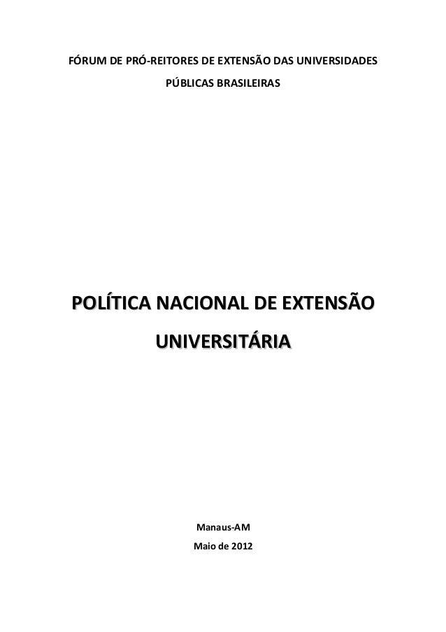 FÓRUM DE PRÓ-REITORES DE EXTENSÃO DAS UNIVERSIDADES PÚBLICAS BRASILEIRAS PPOOLLÍÍTTIICCAA NNAACCIIOONNAALL DDEE EEXXTTEENN...