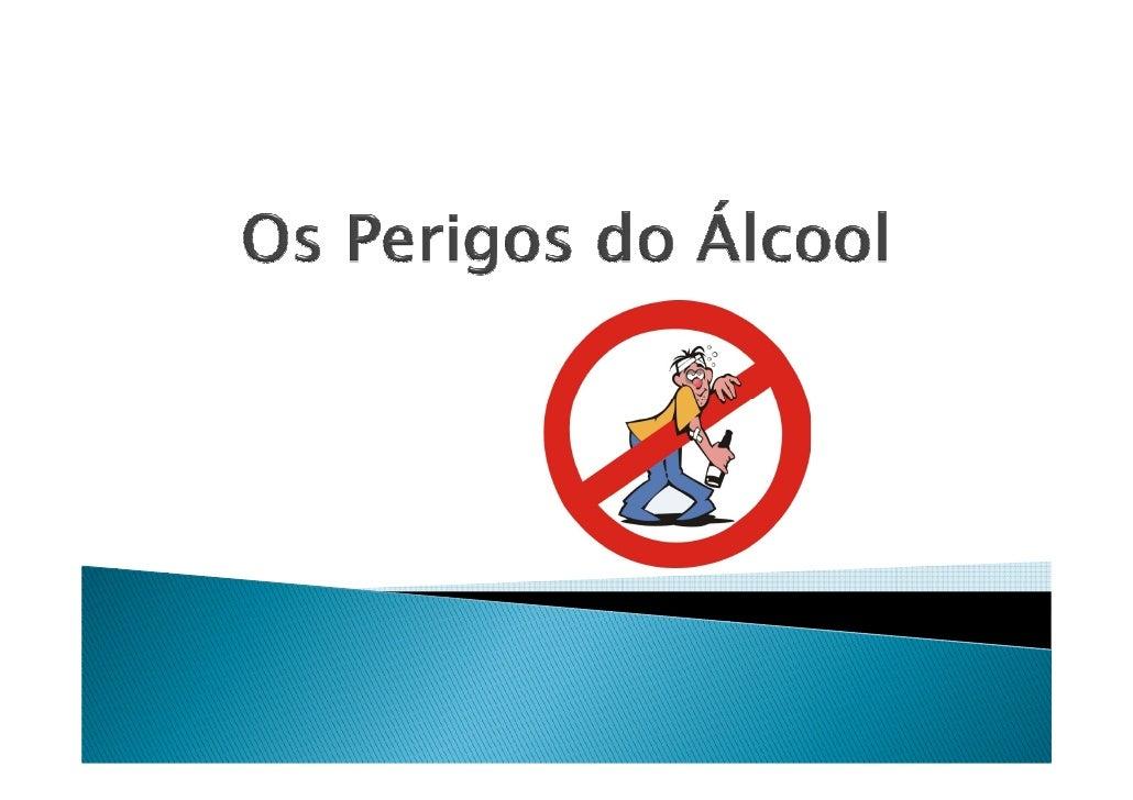 O álcool é a droga mais vulgar em todo omundoO álcool mataAs pessoas devem beber com moderação