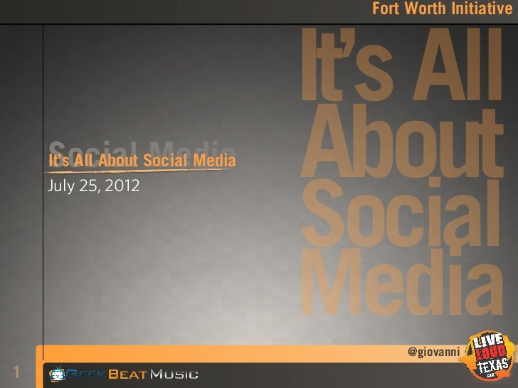 Fort Worth Initiative                           It's All    Social Social Media    It's All About Media    July 25, 2012  ...