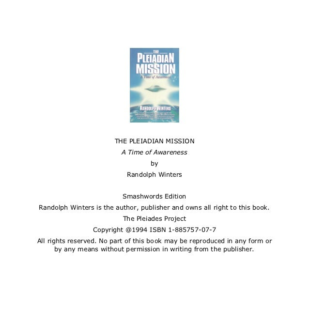 THE PLEIADIAN MISSION                          A Time of Awareness                                   by                   ...