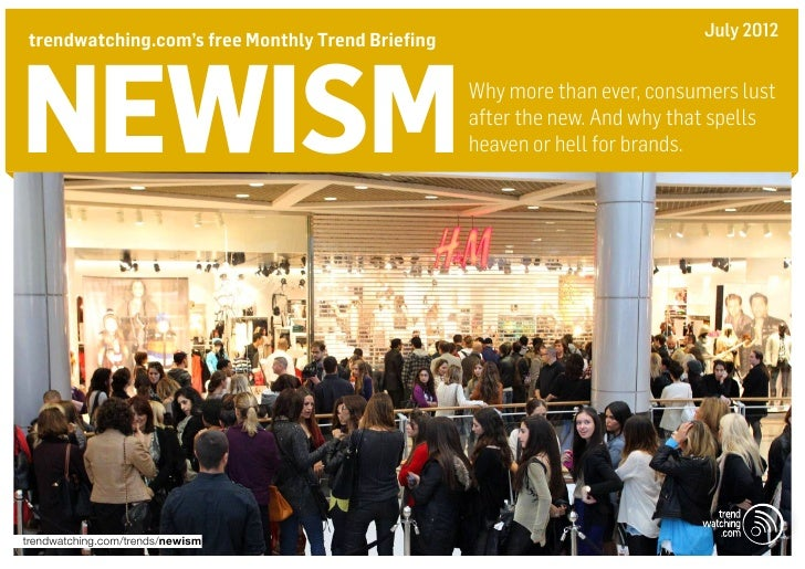 July 2012trendwatching.com's free Monthly Trend Briefingnewism                                            Why more than ev...