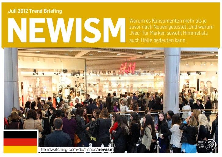 Juli 2012 Trend Briefingnewism                                                   Warum es Konsumenten mehr als je         ...