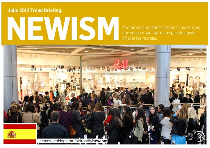 Julio 2012 Trend Briefing:newism                                              Porqué consumidores desean lo nuevo más     ...