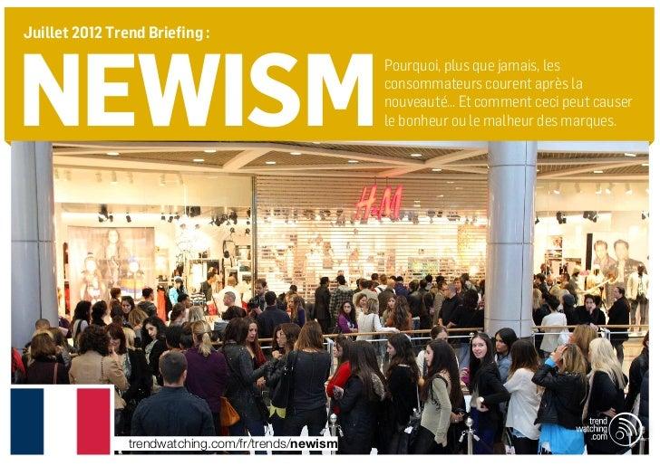 Juillet 2012 Trend Briefing :newism                                                     Pourquoi, plus que jamais, les    ...